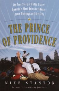 THE PRINCE OF PROVIDENCE: The True Story of Buddy Cianci