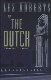 THE DUTCH: A Milan Jacovich Mystery