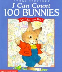 I Can Count 100 Bunnies: And So Can You!