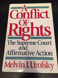 A Conflict of Rights: The Supreme Court and Affirmative Action