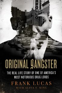 Original Gangster: The Real Life Story of One of Americas Most Notorious Drug Lords