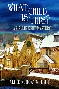 What Child Is This? An Ellie Kent Mystery
