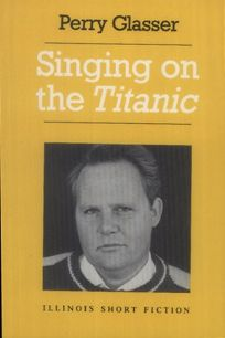 Singing on the Titanic: Stories