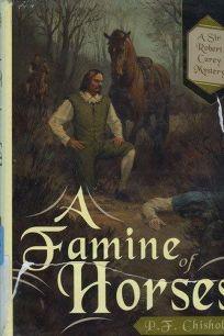 A Famine of Horses: A Sir Robert Carey Mystery