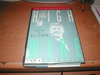 Highwire: From the Backroads to the Beltway--The Education of Bill Clinton