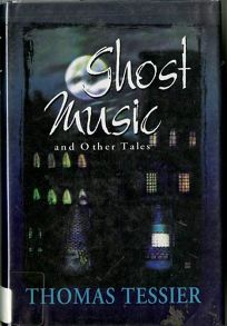 Ghost Music: And Other Tales