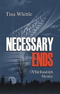 Necessary Ends: A Tai Randolph Mystery