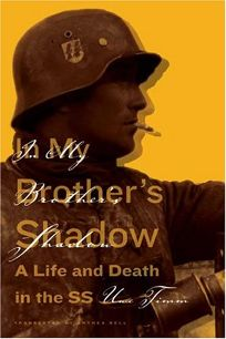 IN MY BROTHERS SHADOW: A Life and Death in the SS