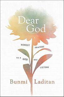 Dear God: Honest Prayers to a God Who Listens
