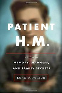 Patient H.M.: A Story of Memory