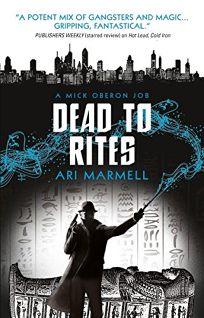 Dead to Rites: A Mick Oberon Job
