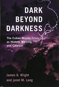 Dark Beyond Darkness: The Cuban Missile Crisis as History