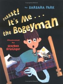 PSSSST! ITS ME... THE BOGEYMAN