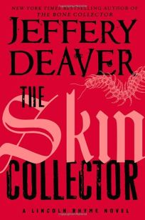 The Skin Collector: A Lincoln Rhyme Novel