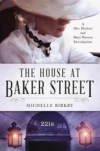 The House at Baker Street: A Mrs. Hudson and Mary Watson Investigation