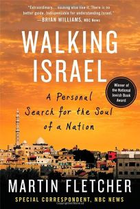 Walking Israel: A Personal Search for the Soul of a Nation