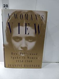 A Womans View: How Hollywood Spoke to Women