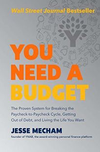 You Need a Budget: The Proven System for Breaking the Paycheck-to-Paycheck Cycle