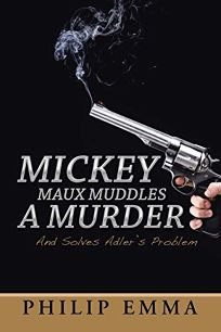 Mickey Maux Muddles a Murder: And Solves Adlers Problem