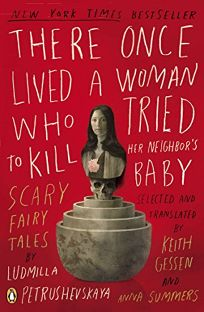 There Once Lived a Woman Who Tried to Kill Her Neighbors Baby: Fairy Tales