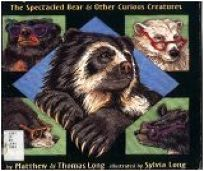 Any Bear Can Wear Glasses: The Spectacular Bear & Other Curious Creatures