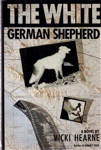 The White German Shepherd: A Novel by