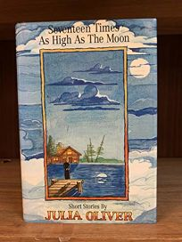 Seventeen Times as High as the Moon: Short Stories