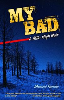 My Bad: A Mile High Noir