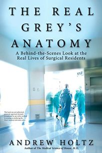 Nonfiction Book Review: The Real Grey\'s Anatomy: A Behind-the-Scenes ...