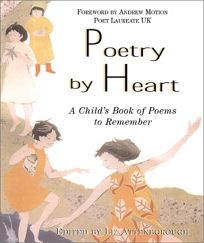 Poetry by Heart: A Childs Book of Poems to Remember