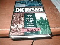 Incursion: From Americas Choke Hold on the NVA Lifelines to the Sacking of the Cambodian Sanctuaries