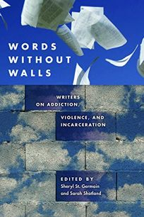 Words Without Walls: Writers on Addiction