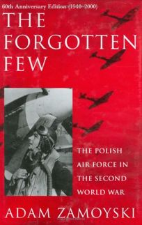 Forgotten Few: Polish Air Force in the Second World War
