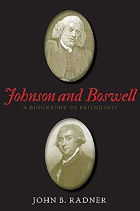 Johnson and Boswell: A Biography of Friendship