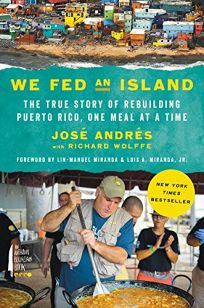 We Fed an Island: The True Story of Rebuilding Puerto Rico