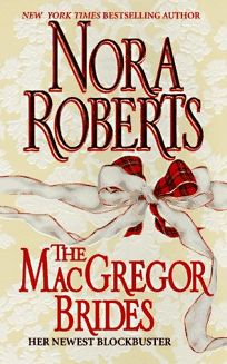 Fiction Book Review: The MacGregor Brides by Nora Roberts, Author