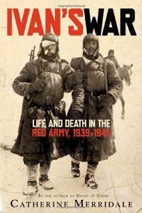 Ivans War: Life and Death in the Red Army