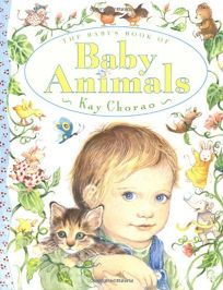 The Babys Book of Baby Animals
