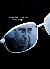 Pinochet and Me: A Chilean Anti-Memoir