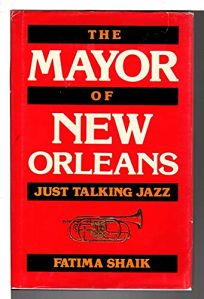 The Mayor of New Orleans: Just Talking Jazz