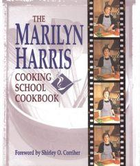 The Marilyn Harris Cooking School Cookbook