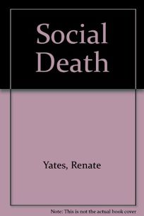 Social Death: An Entertainment in Three Months