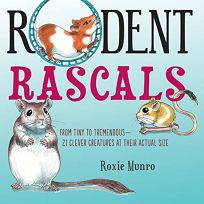 Rodent Rascals: From Tiny to Tremendous— 21 Clever Creatures at Their Actual Size