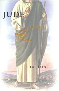 Jude: A Pilgrimage to the Saint of Last Resort