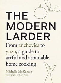 The Modern Larder: From Anchovies to Yuzu