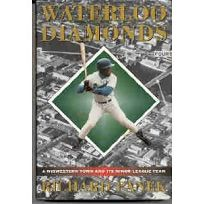 Waterloo Diamonds: A Midwestern Town and Its Minor Leaque Team