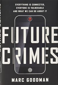 Future Crimes: Everything Is Connected