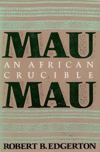 Mau Mau: An African Crucible