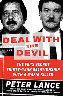 Deal with the Devil: The FBI's Secret 30-Year Relationship with a Mob Killer