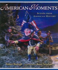 AMERICAN MOMENTS: Scenes from American History